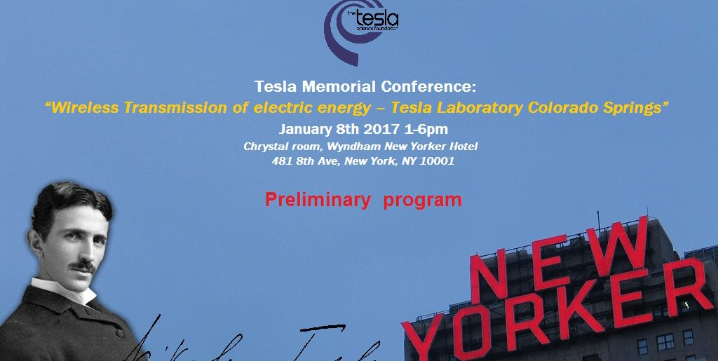"Preliminary program – The Tesla Science Foundation Memorial Conference: ""Wireless Transmission of electric energy – Tesla Laboratory Colorado Springs"""