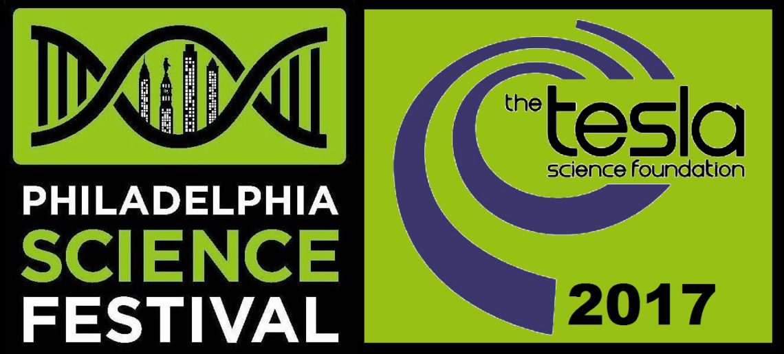 TESLA SCIENCE FOUNDATION on Philadelphia Science Festival 2017
