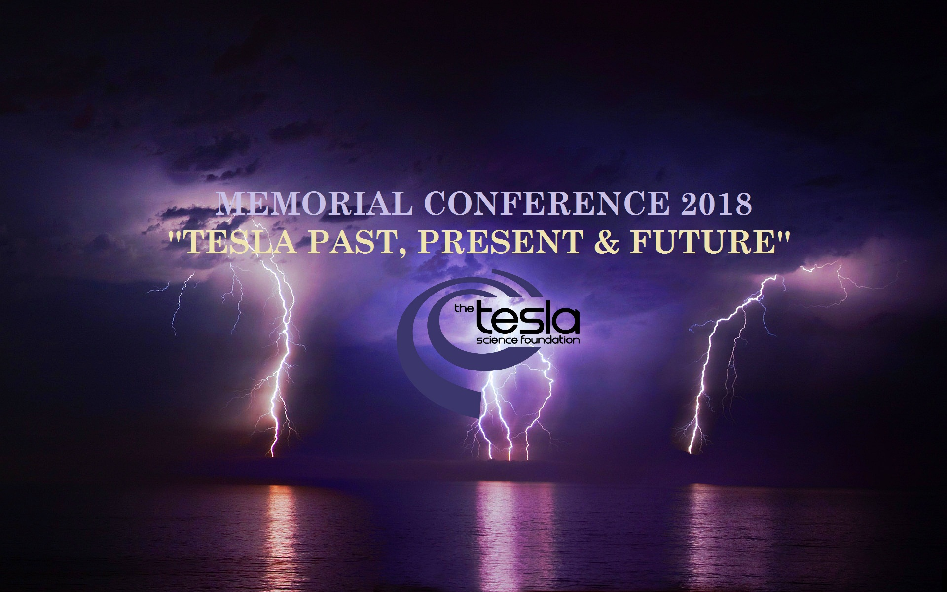 TESLA SCIENCE FOUNDATION CONFERENCE 2018